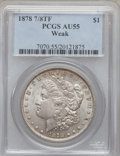 Morgan Dollars: , 1878 7/8TF $1 Weak AU55 PCGS. PCGS Population (16/2565). Mintage:544,000. (#7070)...