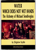 Books:Metaphysical & Occult, Zbigniew Szydlo. Water Which Does Not Wet Hands. The Alchemy of Michael Sendivogius. Warszawa: Polish Academy of...