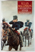 Books:Fiction, Allan Mallinson. SIGNED. A Regimental Affair. London:Bantam, [2001]. First edition, first printing. Signed by...