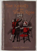 Books:Literature Pre-1900, [Jerry Weist]. George Griffith. The Knights of the WhiteRose. London: White, 1897. First edition, first printing. O...