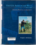 Books:Americana & American History, Douglas C. McChristian. The U.S. Army in the West,1870-1880. Norman: University of Oklahoma Press, [1995]. Firsted...