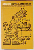 Books:Americana & American History, Dr. Joseph H. Howard. Drums in the Americas. New York: OakPublications, [1967]. First edition. Octavo. 319 pages. P...