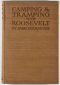 Books:Americana & American History, John Burroughs. Camping & Tramping with Roosevelt.Boston: Houghton Mifflin, 1907. First edition. Illustrated.Twelv...