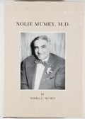 Books:Biography & Memoir, Norma L. Mumey. SIGNED/LIMITED. Nolie Mumey, M. D. 1891-1984. Boulder: Johnson Publishing, 1987. First edition, ...