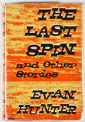 Books:Mystery & Detective Fiction, Evan Hunter. The Last Spin and other stories. London:Constable, [1960]. First edition of this collection of mystery...