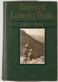 Books:Americana & American History, Zane Grey. Tales of Lonely Trails. New York: Harper &Brothers, [1922]. First edition, first printing. Octavo. 3...
