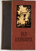 Books:Americana & American History, Lyle Saxon. Old Louisiana. New York: Century, [1929]. Secondprinting. Octavo. 388 pages. Publisher's binding wi...