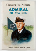 Books:Biography & Memoir, Frank A. Driskill and Dede W. Casad. SIGNED BY BOTH AUTHORS.Chester W. Nimitz: Admiral of the Hills. Austin: Eakin,...