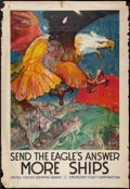 "Movie Posters:War, World War I (Emergency Fleet Corp., 1917). Propaganda Poster (40.5""X 60""). War. ""Send the Eagle's Answer: More Ships."". ..."