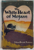 Books:Travels & Voyages, Edna Brush Perkins. The White Heart of the Mojave. An Adventure with the Outdoors of the Desert. New York: Boni and ...