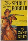 Books:Fiction, Zane Grey. The Spirit of the Border. Philadelphia:Blakiston, [1906]. Reprint. Octavo. 293 pages. Publisher'sbindin...
