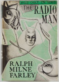 Books:Science Fiction & Fantasy, [Jerry Weist]. Ralph Milne Farley. SIGNED. The Radio Man. Los Angeles: Fantasy Publishing, 1948. First edition, firs...