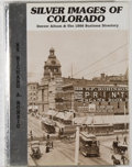 Books:Americana & American History, Richard A. Ronzio. SIGNED. Silver Images of Colorado: DenverAlbum & the 1866 Business Directory. Volume I. [Denver]...