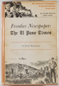 Books:Americana & American History, John Middagh. Frontier Newspaper: The El Paso Times. ElPaso: Texas Western Press, 1958. First edition. Octavo. Publ...