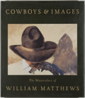 Books:Art & Architecture, William Matthews. Cowboys & Images. [San Francisco]: Chronicle Books, [1994]. First edition, first printing. Quarto....