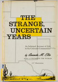 Books:Americana & American History, Amanda M. Ellis. The Strange, Uncertain Years: An InformalAccount of Life in Six Colorado Communities. Hamden: ...