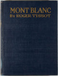 Books:Natural History Books & Prints, Roger Tissot. Mont Blanc. London: Medici Society, [1924]. First British edition, first printing. Octavo. 140 pag...
