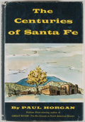 Books:Americana & American History, Paul Horgan. The Centuries of Santa Fe. New York: Dutton,1956. First edition, first printing. Octavo. 363 pages. Pu...