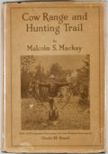 Books:Sporting Books, Malcolm S. Mackay. Cow Range and Hunting Trail. New York: G.P. Putnam's Sons, 1925. First edition. Octavo. 243 page...