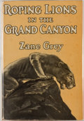 Books:Travels & Voyages, Zane Grey. Roping Lions in the Grand Canyon. New York: Grosset & Dunlap, [1924]. Reprint. Octavo. 190 pages. Illustr...