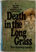 Books:Sporting Books, Peter Hathaway Capstick. SIGNED. Death in the Long Grass.New York: St. Martin's Press, 1977. First edition. Signe...