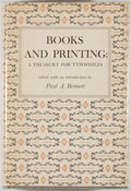 Books:Books about Books, [Paul A. Bennett, editor]. Books and Printing a Treasury for Typophiles. Cleveland: World, [1951]. First edition. Oc...