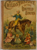 Books:Children's Books, John Wesley Hanson, Jr. Child's History of the United States. Chicago: International Publishing, 1896. First edition...