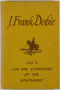 Books:Books about Books, [Books about Books]. J. Frank Dobie. Guide to Life and Literature of the Southwest with a Few Observations. Dall...
