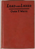 Books:Americana & American History, Owen P. White. Lead and Likker. New York: Minton, Balch,1932. First edition of this collection of true stories ...