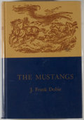 Books:Americana & American History, J. Frank Dobie. The Mustangs. Boston: Little, Brown, [1952].First edition. Octavo. 376 pages. Illustrated. Publ...