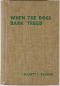Books:Americana & American History, Elliott S. Barker. SIGNED. When the Dogs Bark 'Treed'.Albuquerque: University of New Mexico, 1946. First edition. ...