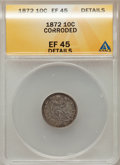 Seated Dimes, 1872 10C --Corroded--ANACS. XF45 Details. NGC Census: (0/64). PCGSPopulation (3/54). Mintage: 2,396,450. Numismedia Wsl. Pr...