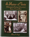 Books:Books about Books, William R. Cagle. A Matter of Taste. A Bibliographical Catalogueof International Books on Food and Drink in the Lilly L...