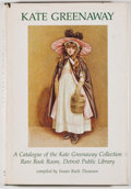 Books:Books about Books, [Kate Greenaway, subject]. [Susan Ruth Thomson, compiler]. Kate Greenaway. A Catalogue of the Kate Greenaway Collection ...