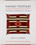 Books:Art & Architecture, Nancy J. Blomberg. Navajo Textiles. The William Randolph Hearst Collection. Tucson: University of Arizona, [1988]. F...
