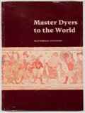 Books:Art & Architecture, Mattiebelle Gittinger. Master Dyers to the World. Technique and Trade in Early Indian Dyed Cotton Textiles. Washingt...