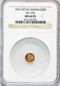 California Fractional Gold, 1875 25C Indian Octagonal 25 Cents, BG-798, Low R.5, MS64 ProoflikeNGC....