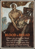 "Movie Posters:War, War Propaganda Poster (U.S. Food Administration, 1917). World War IPoster No. 16 (21"" X 29"") ""Blood or Bread."" War.. ..."