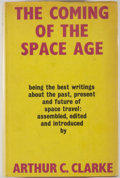 Books:Science & Technology, [Jerry Weist]. Arthur C. Clarke [editor]. The Coming of theSpace Age. London: Gollancz, 1967. First edition, first ...