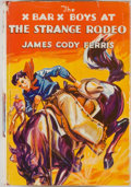 Books:Children's Books, James Cody Ferris. The X Bar X Boys at the Strange Rodeo.New York: Grosset & Dunlap, [1935]. Octavo. 212 pages. Pub...
