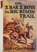 Books:Children's Books, James Cody Ferris. The X Bar X Boys on Big Bison Trail. NewYork: Grosset & Dunlap, [1927]. Octavo. 216 pages. Publi...