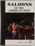 Books:Americana & American History, Robert L. Brown. Saloons of the American West. [Silverton]:Sundance Books, [1978]. First edition, first printin...