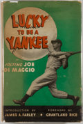Books:Sporting Books, Joe DiMaggio. SIGNED. Lucky to be a Yankee. New York:Rudolph Field, [1946]. Second printing. Signed by DiMaggio...