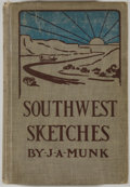 Books:Americana & American History, J. A. Munk. Southwest Sketches. New York: G. P. Putnam's,1920. First edition. Octavo. 311 pages. Illustrated. Publi...