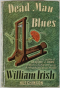 Books:Mystery & Detective Fiction, [Cornell Woolrich]. William Irish. Dead Man Blues. London:Hutchinson & Co., n.d. No edition stated. Octavo. 172 pag...