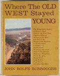 Books:Americana & American History, John Rolfe Burroughs. Where the Old West Stayed Young. NewYork: William Morrow, 1962. First edition, first printing...