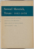 Books:Americana & American History, [Samuel Maverick, subject]. Rena Maverick Green [editor]. SamuelMaverick, Texas: 1803-1870. San Antonio: [Privately...
