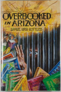 Books:Mystery & Detective Fiction, Samuel Hirsh Gottlieb. SIGNED/LIMITED. Overbooked inArizona. Scottsdale: Camelback Books, 1994. First hardcover...