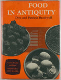 Books:Food & Wine, Don and Patricia Brothwell. Food in Antiquity: A Survey of theDiet of Early Peoples. New York: Praeger, [1969]. Fir...