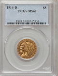 Indian Half Eagles: , 1914-D $5 MS61 PCGS. PCGS Population (214/895). NGC Census:(565/952). Mintage: 247,000. Numismedia Wsl. Price for problem ...